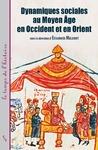 Livre numérique Dynamiques sociales au Moyen Âge, en Occident et en Orient