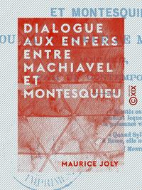 Dialogue aux enfers entre Machiavel et Montesquieu