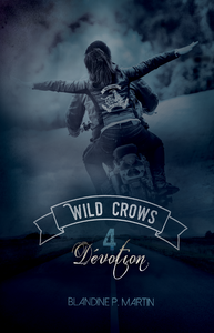 Wild Crows - 4. Dévotion, Tome 4/5