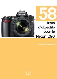 58 tests d'objectifs pour le Nikon D90