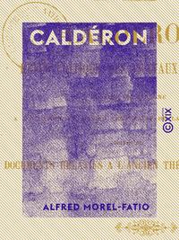 Caldéron - Revue critique des travaux d'érudition publiés en Espagne à l'occasion du second centenai
