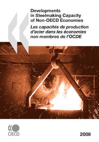 Les capacités de production d'acier dans les économies non membres de l'OCDE 2008