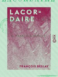 Lacordaire - Sa vie et ses oeuvres