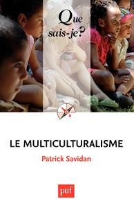 Le multiculturalisme, « Que sais-je ? » n° 3236