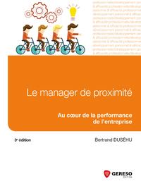 Vignette du livre Le manager de proximité: au coeur de la performance...