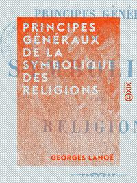 Principes généraux de la symbolique des religions