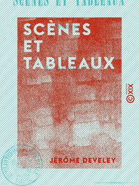 Scènes et Tableaux - Poëmes