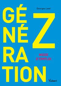 Livre numérique Génération Z : mode d'emploi