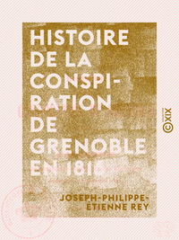Histoire de la conspiration de Grenoble en 1816