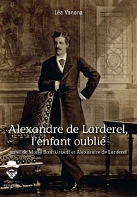 Alexandre de Larderel, l'enfant oublié