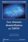 Livre numérique Les réseaux domiciliaires et l'IPTV