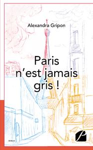 Paris n'est jamais gris !