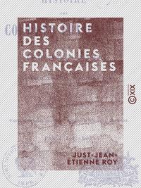 Histoire des colonies françaises - Et des établissements français en Amérique, en Afrique, en Asie e
