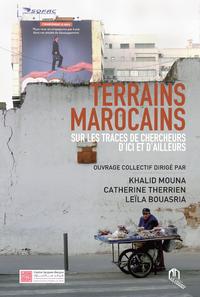 Terrains marocains, Sur les traces de chercheurs d'ici et d'ailleurs