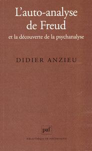 L'auto-analyse de Freud et la d?couverte de la psychanalyse