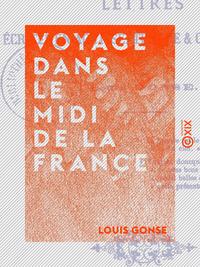 Voyage dans le Midi de la France, Lettres ?crites en ao?t, septembre et octobre 1867