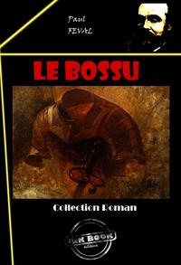 Le Bossu, édition intégrale