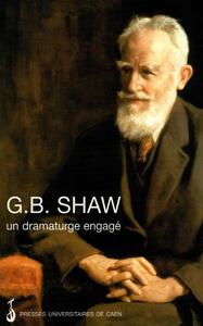 Livre numérique G. B. Shaw : un dramaturge engagé