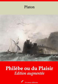 Philèbe ou du Plaisir – suivi d'annexes