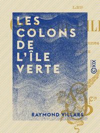 Les Colons de l'Île verte - Aventures de deux jeunes français en Guyane