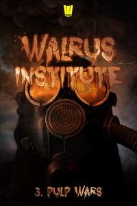 Livre numérique Walrus Institute 3 : Pulp Wars