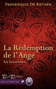La Rédemption de l'Ange, Saga Les Luxurieux