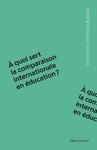 Livre numérique À quoi sert la comparaison internationale en éducation?