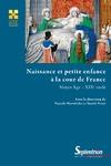 Livre numérique Naissance et petite enfance à la cour de France (Moyen-Âge - xixe siècle)