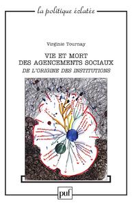 Vie et mort des agencements sociaux. De l'origine des institutions