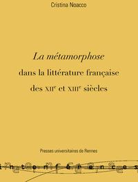La métamorphose dans la littérature française des XIIe et XIIIe siècles