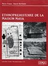 Livre numérique Ethnopréhistoire de la maison maya