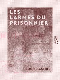 Les Larmes du prisonnier - Po?sies