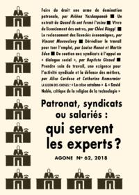 Patronat, syndicats ou salariés : qui servent les experts ?