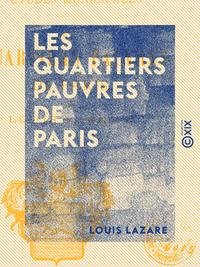 Les Quartiers pauvres de Paris - ?tudes municipales