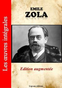 Emile Zola - Les oeuvres complètes (édition augmentée)