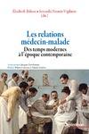 Livre numérique Les relations médecin-malade des temps modernes à l'époque contemporaine