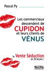 Livre numérique Les commerciaux descendent de cupidon et leurs clients de vénus - La vente séduction en 20 leçons