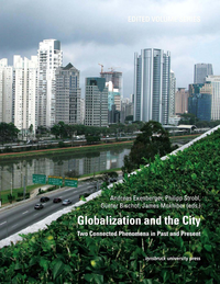 Globalization and the City, Two Connected Phenomena in Past and Present