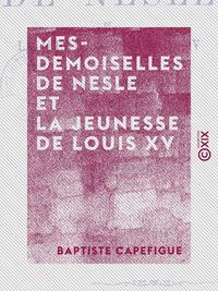 Mesdemoiselles de Nesle et la jeunesse de Louis XV