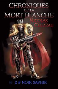 Noir saphir, Chroniques de la Mort Blanche Tome 2