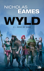 Wyld. Volume 2, Rose de sang