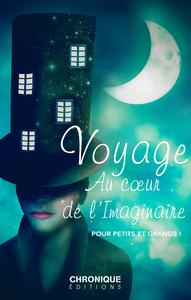 Voyage au coeur de l'imaginaire : Pour petits et grands !
