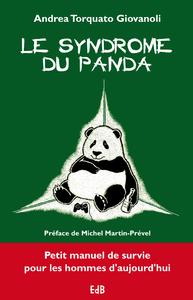 LE SYNDROME DU PANDA. PETIT MANUEL DE SURVIE POUR LES HOMMES D'AUJOURD'HUI., PETIT MANUEL DE SURVIE POUR LES HOMMES D'AUJOURD'HUI