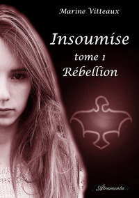Insoumise, Tome I : R?bellion
