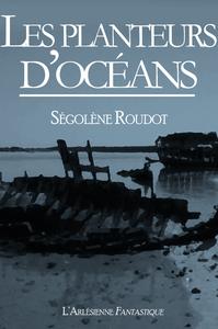 Les planteurs d'océans, NOUVELLE