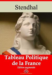 Tableau politique de la France – suivi d'annexes
