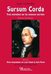 Sursum Corda - Trois entretiens sur les sciences secrètes