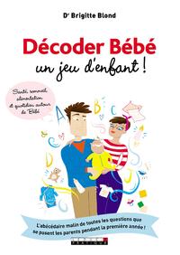 DECODER BEBE, UN JEU D'ENFANT!