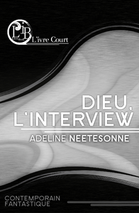 Dieu, l'interview