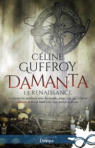 Renaissance, Damanta, T1.5